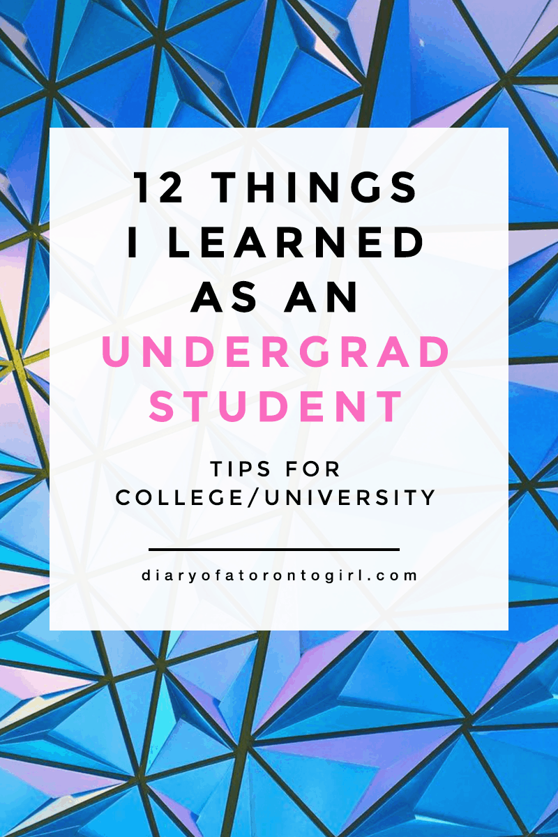Things I learned as an undergraduate student   lessons learnt in undergrad university   what I learned as a Media Production student at Ryerson University's RTA School of Media   useful tips for college students   Diary of a Toronto Girl, a Canadian lifestyle blog