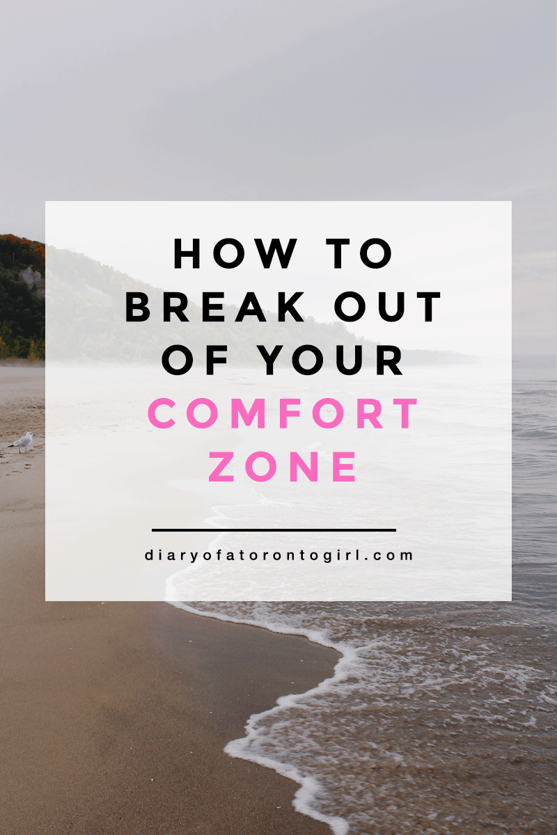 How to break out of your comfort zone | best tips on breaking out of comfort zone | how to be more self-confident and less shy | Diary of a Toronto Girl, a Canadian lifestyle blog
