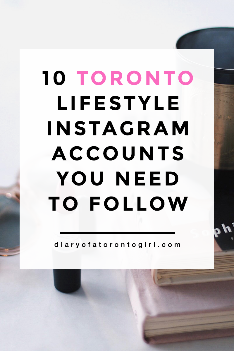 Best Toronto lifestyle bloggers | Toronto-based Instagram accounts to follow | top fashion Instagrammers from Toronto | Canadian Instagram accounts worth following | Diary of a Toronto Girl, a Canadian lifestyle blog