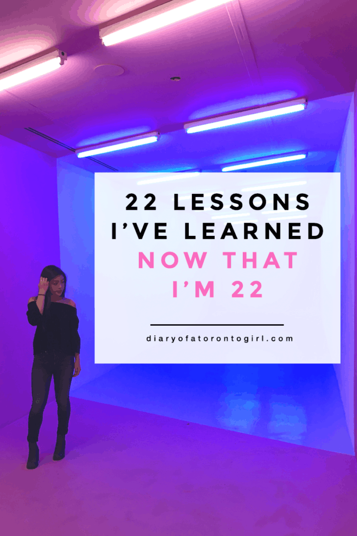 22 Lessons I've Learned Now That I'm 22
