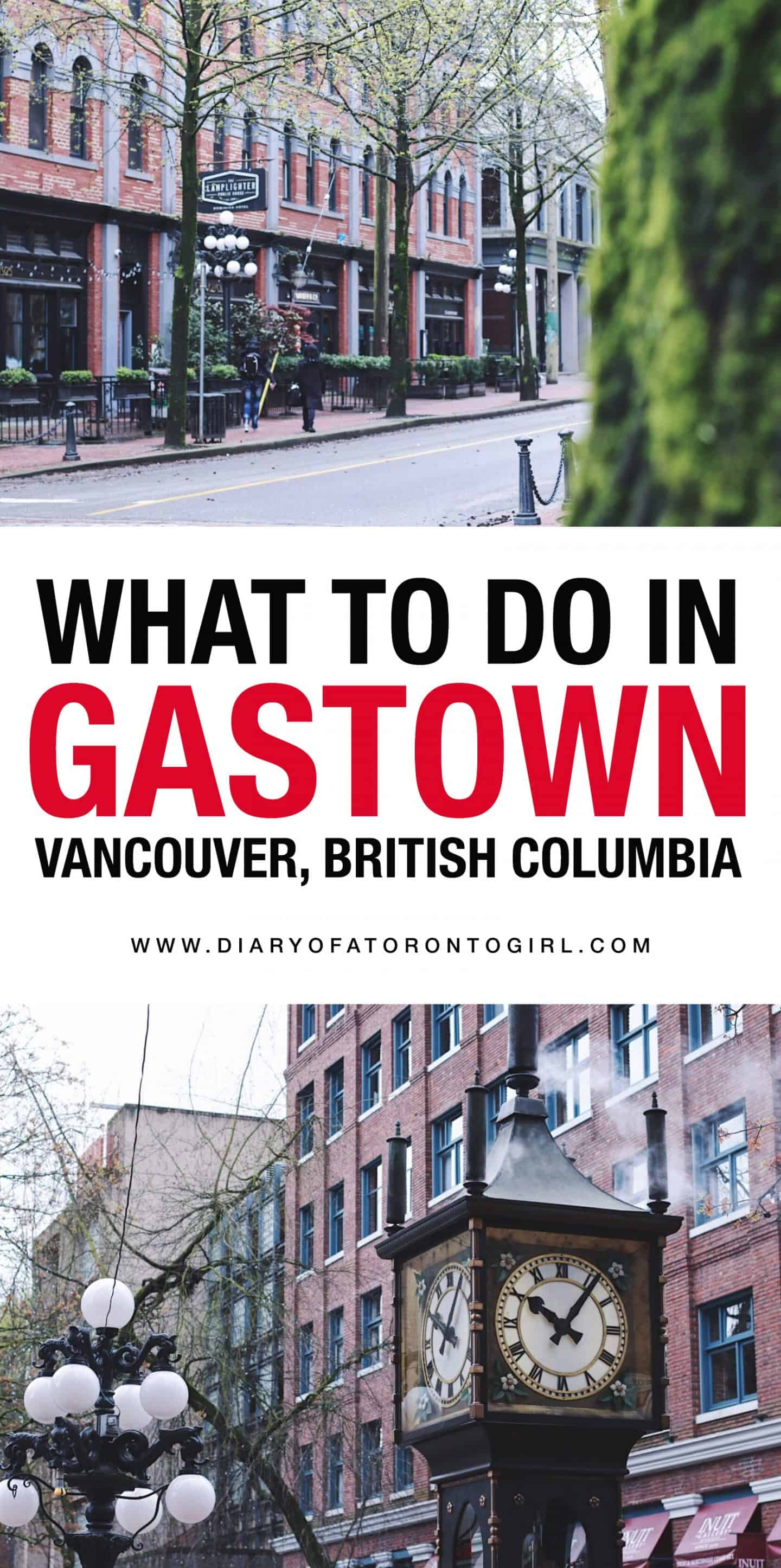 All the best things to see and do in the historical neighbourhood of Gastown in Vancouver, British Columbia!