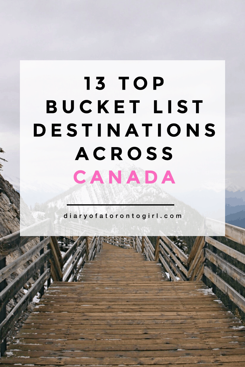 Bucket list destinations across Canada | incredible places to visit in every province and territory of Canada | Diary of a Toronto Girl, a Canadian lifestyle blog