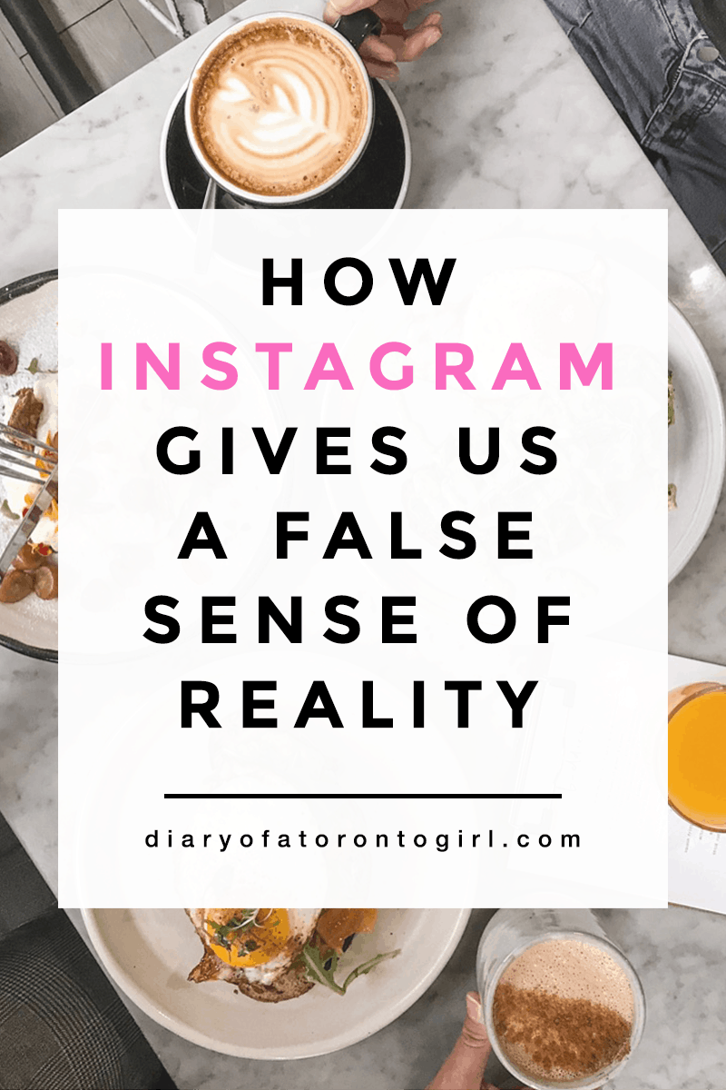 How Instagram gives us all a false sense of reality   Diary of a Toronto Girl, a Canadian lifestyle blog