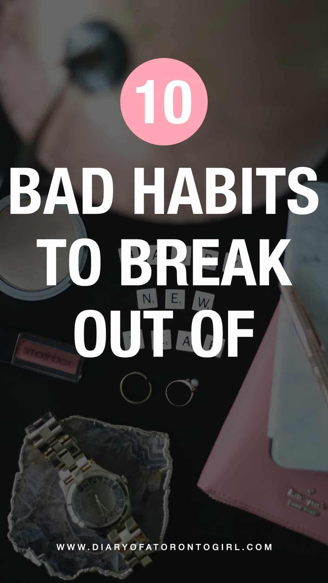 Bad habits are difficult to break, but it's all for the better. Here are some bad habits you need to break out of this year!