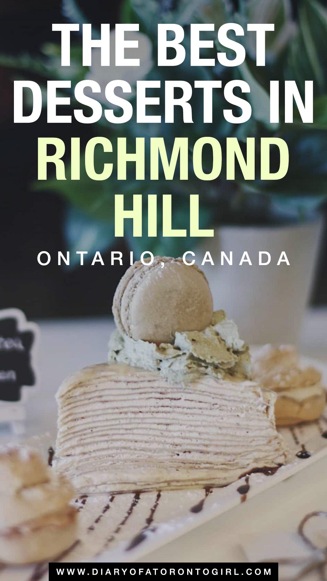 Best dessert places in Richmond Hill, Ontario