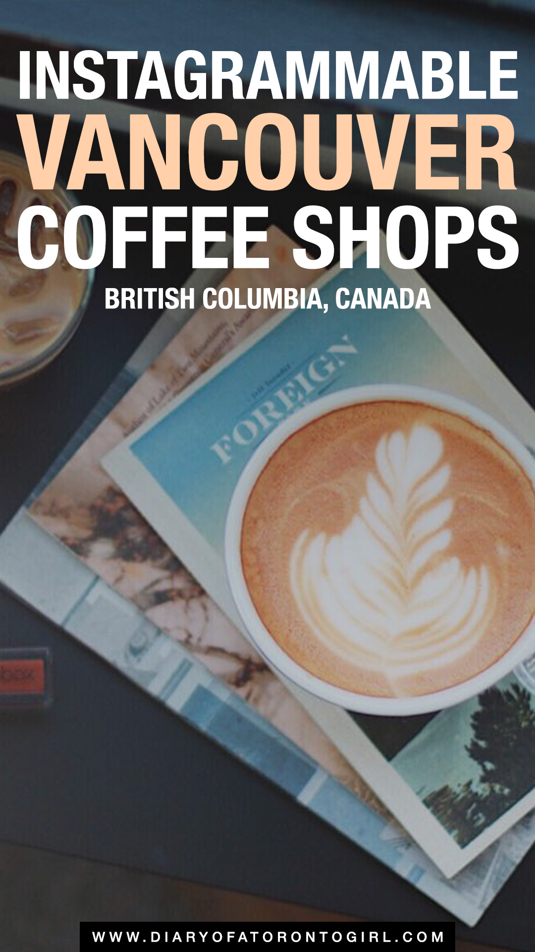 The cutest and most Instagrammable Vancouver cafés and coffee shops to visit, whether you're looking for fresh brews or just somewhere to take your Instagram photos!