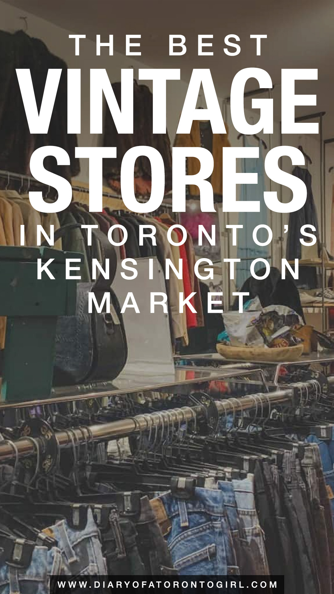 The best Kensington Market vintage clothing stores to shop at in Toronto, Canada